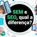 Imagens traz a seguinte frase: SEM e SEOI, quais são as diferenças? Para ilustrar o conteúdo do artigo que fala sobre como aumentar acesso a um site utilizando essas técnicas.