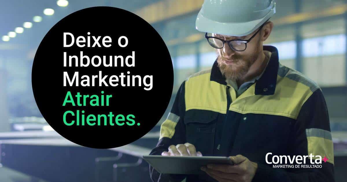 Deixe O Inbound Marketing Atrair Clientes